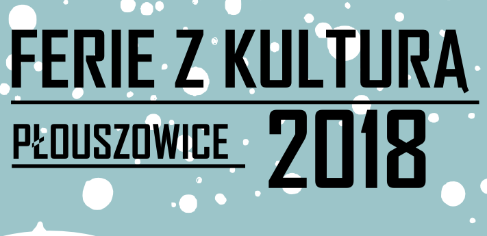 Ferie z kulturą w Płouszowicach