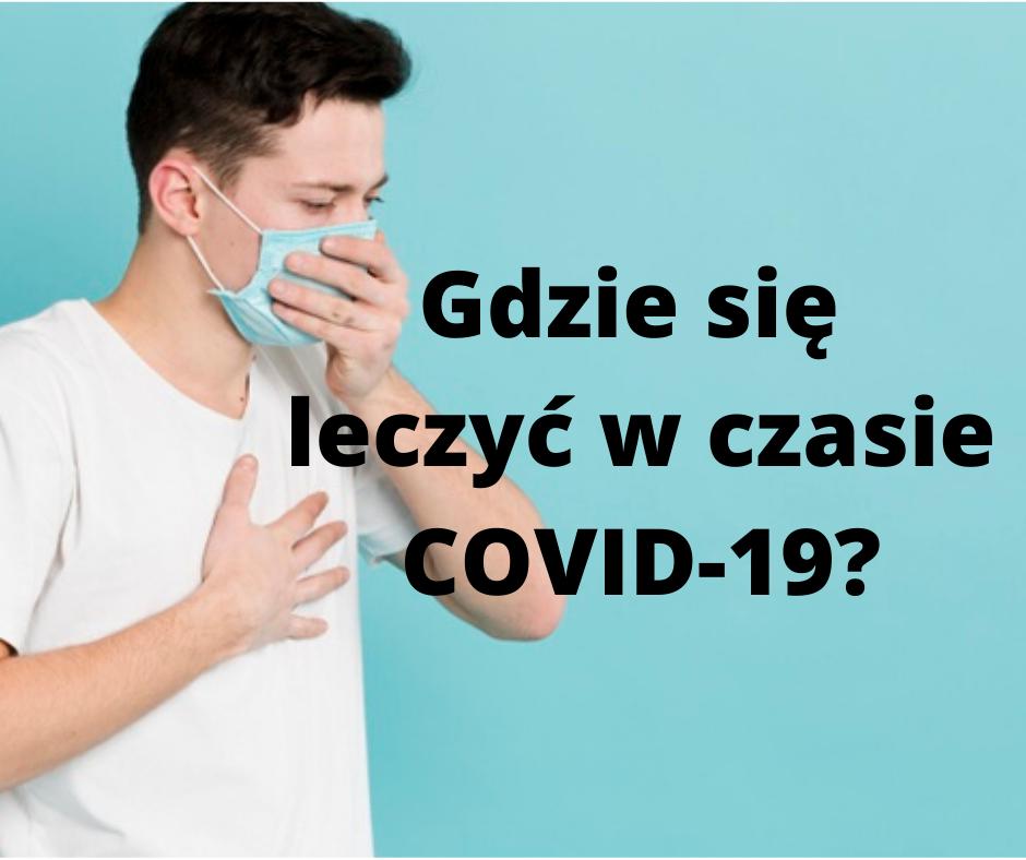 Gdzie się leczyć w czasie COVID-19?
