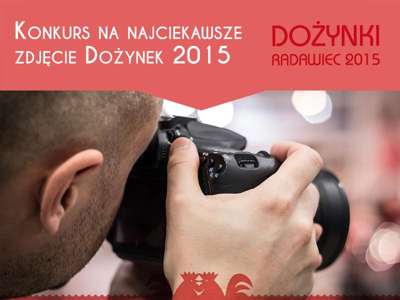 Konkurs Fotograficzny Dożynki Radawiec 2015